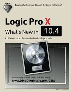 Logic Pro X - What's New in 10.4: A different type of manual - the visual approach-cover