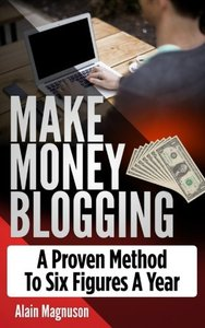 Make Money Blogging: A Proven Method to 6 Figures A Year-cover
