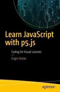 Learn JavaScript with p5.js: Coding for Visual Learners-cover