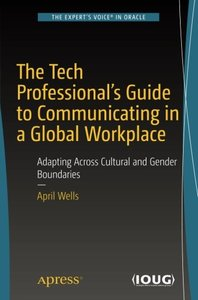 The Tech Professional's Guide to Communicating in a Global Workplace: Adapting Across Cultural and Gender Boundaries-cover