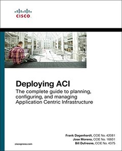 Deploying ACI: The complete guide to planning, configuring, and managing Application Centric Infrastructure-cover