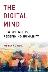 The Digital Mind: How Science Is Redefining Humanity (MIT Press)-cover