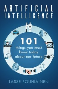 Artificial Intelligence: 101 Things You Must Know Today About Our Future-cover