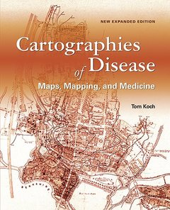 Cartographies of Disease: Maps, Mapping, and Medicine, new expanded edition-cover