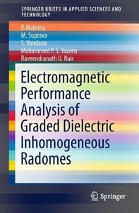 Electromagnetic Performance Analysis of Graded Dielectric Inhomogeneous Radomes (SpringerBriefs in Applied Sciences and Technology)-cover
