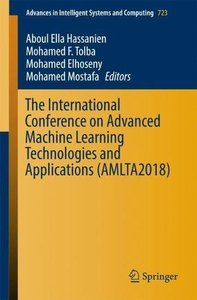 The International Conference on Advanced Machine Learning Technologies and Applications (AMLTA2018) (Advances in Intelligent Systems and Computing)-cover