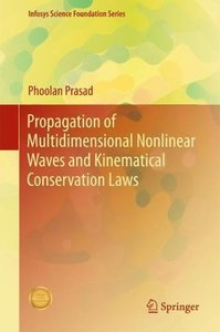 Propagation of Multidimensional Nonlinear Waves and Kinematical Conservation Laws (Infosys Science Foundation Series)