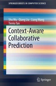 Context-Aware Collaborative Prediction (SpringerBriefs in Computer Science)