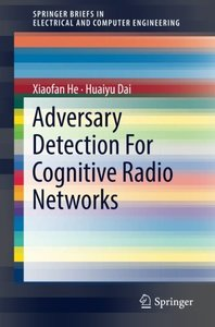 Adversary Detection For Cognitive Radio Networks (SpringerBriefs in Electrical and Computer Engineering)-cover