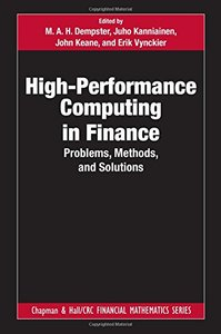 High-Performance Computing in Finance: Problems, Methods, and Solutions (Chapman and Hall/CRC Financial Mathematics Series)