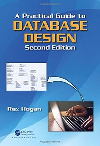 A Practical Guide to Database Design, Second Edition
