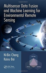 Multisensor Data Fusion and Machine Learning for Environmental Remote Sensing-cover