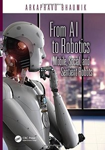 From AI to Robotics: Mobile, Social, and Sentient Robots-cover