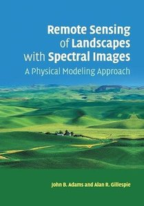 Remote Sensing of Landscapes with Spectral Images: A Physical Modeling Approach