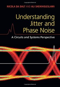 Understanding Jitter and Phase Noise: A Circuits and Systems Perspective (Hardcover)-cover