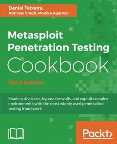 Metasploit Penetration Testing Cookbook - Third Edition: Evade antiviruses, bypass firewalls, and exploit complex environments with the most widely used penetration testing framework-cover