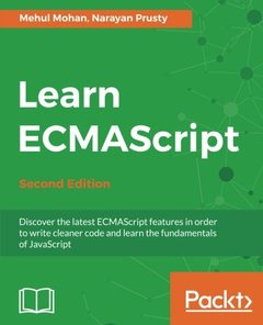 Learn ECMAScript - Second Edition: Discover the latest ECMAScript features in order to write cleaner code and learn the fundamentals of JavaScript-cover