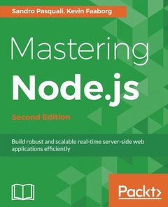 Mastering Node.js - Second Edition: Build robust and scalable real-time server-side web applications efficiently-cover