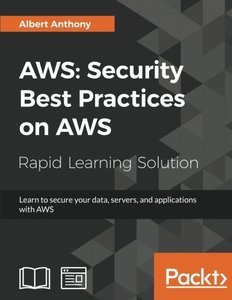 AWS: Security Best Practices on AWS: Learn to secure your data, servers, and applications with AWS-cover