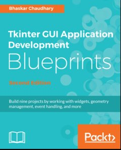 Tkinter GUI Application Development Blueprints, Second Edition-cover