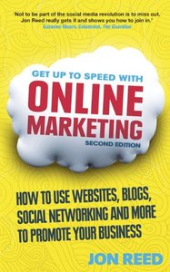 Get Up to Speed With Online Marketing: How to Use Websites, Blogs, Social Networking and More to Promote Your Business (Paperback)-cover