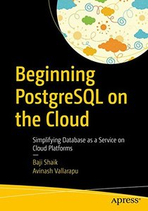 Beginning PostgreSQL on the Cloud: Simplifying Database as a Service on Cloud Platforms (Paperback)-cover