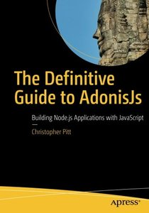 The Definitive Guide to AdonisJs: Building Node.js Applications with JavaScript-cover