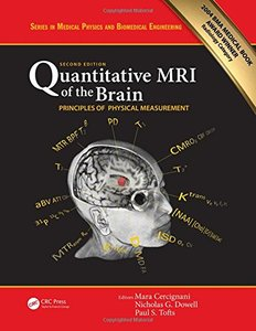 Quantitative MRI of the Brain: Principles of Physical Measurement, Second edition (Series in Medical Physics and Biomedical Engineering)-cover