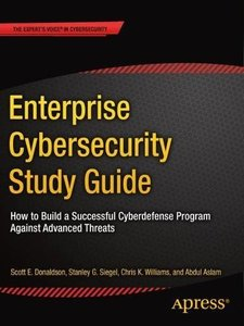 Enterprise Cybersecurity Study Guide: How to Build a Successful Cyberdefense Program Against Advanced Threats-cover