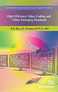 High Efficiency Video Coding and Other Emerging Standards (River Publishers Series in Signal, Image and Speech Processing)-cover