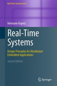 Real-Time Systems: Design Principles for Distributed Embedded Applications (Real-Time Systems Series)-cover