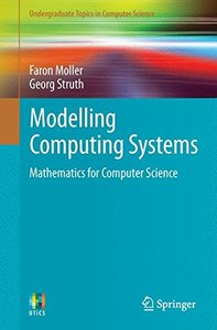 Modelling Computing Systems: Mathematics for Computer Science (Undergraduate Topics in Computer Science)-cover