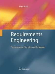 Requirements Engineering: Fundamentals, Principles, and Techniques-cover