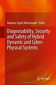 Diagnosability, Security and Safety of Hybrid Dynamic and Cyber-Physical Systems-cover