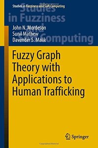Fuzzy Graph Theory with Applications to Human Trafficking (Studies in Fuzziness and Soft Computing)