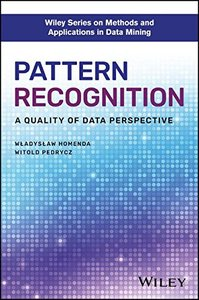 Pattern Recognition: A Quality of Data Perspective (Wiley Series on Methods and Applications in Data Mining)-cover