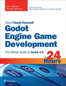Godot Engine Game Development in 24 Hours, Sams Teach Yourself: The Official Guide to Godot 3.0-cover