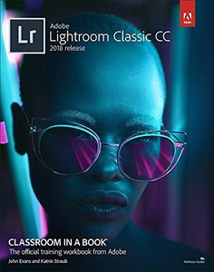 Adobe Photoshop Lightroom Classic CC Classroom in a Book (2018 release)-cover
