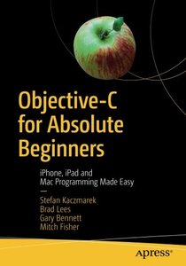 Objective-C for Absolute Beginners: iPhone, iPad and Mac Programming Made Easy-cover