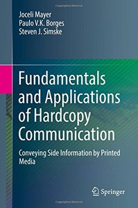 Fundamentals and Applications of Hardcopy Communication: Conveying Side Information by Printed Media