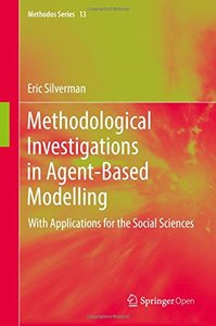 Methodological Investigations in Agent-Based Modelling: With Applications for the Social Sciences (Methodos Series)-cover