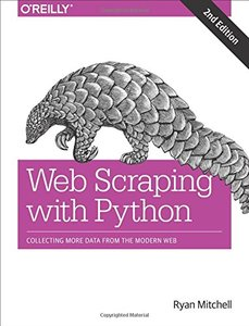 Web Scraping with Python: Collecting More Data from the Modern Web, 2/e (Paperback)-cover