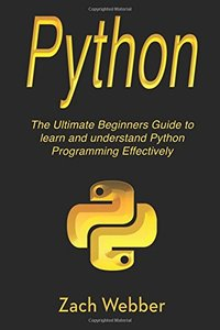 Python: The Ultimate Beginners Guide to Learn and Understand Python Programming (Volume 1)-cover