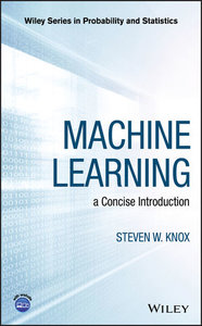Machine Learning: a Concise Introduction (Hardcover)