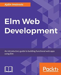 Elm for Web Development: Create scalable web applications by learning the Elm programming language-cover