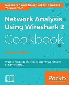 Network Analysis using Wireshark 2 Cookbook, 2/e (Paperback)