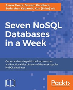 Seven NoSQL Databases in a Week-cover