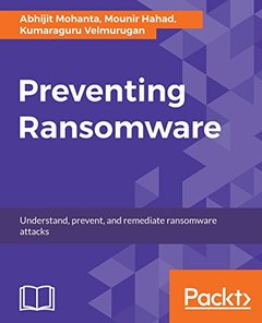 Preventing Ransomware: Understand everything about digital extortion and its prevention-cover