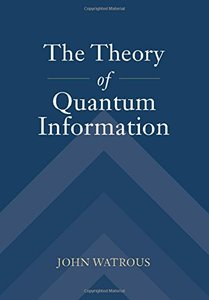 The Theory of Quantum Information (Hardcover)