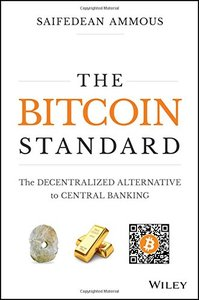 The Bitcoin Standard: The Decentralized Alternative to Central Banking (Hardcover)-cover